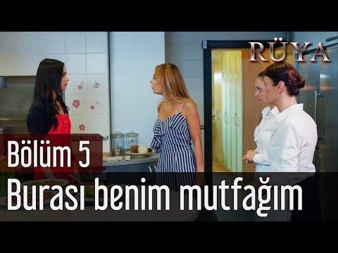 Rüya 5. Bölüm - Burası Benim Mutfağım