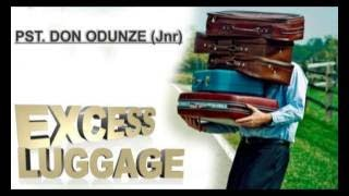 Pst. Don Odunze Jnr Excess Luggage Latest Nigerian Audio Gospel Music