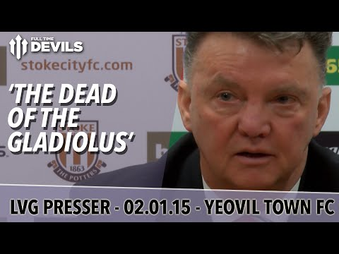 'The Dead of The Gladiolus' | Yeovil vs Manchester United FA Cup | Van Gaal Press Conference