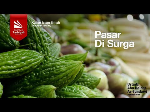 Khutbah Jumat Bahasa Sunda : Pasar Di Surga - Ustadz Abu Haidar As-Sundawy