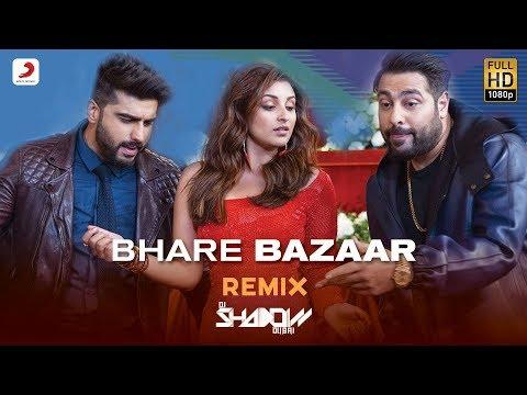 Bhare Bazaar Remix By DJ Shadow | Arjun & Parineeti| Badshah | Rishi Rich | Vishal | Payal Dev
