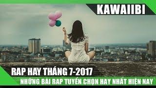 Tuyển Tập Những Bài Rap Hay Nhất Tháng 7/2017 - VÌ TA YÊU XA (Rap Việt Tuyển Chọn 2017)