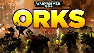 ORKS  - WAR IS LIFE | WARHAMMER 40,000 Lore / History