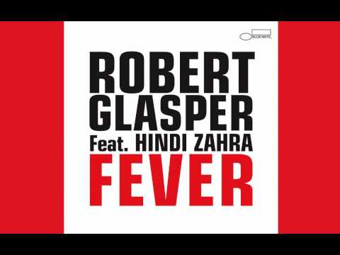 Robert Glasper - Fever (ft. Hindi Zahra) (extract)