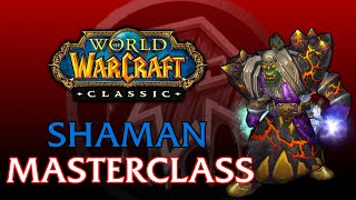Classic WoW Shaman MasterClass | Leveling, PvE, PvP, Talents, Gear, Theorycraft, Rotations, & More