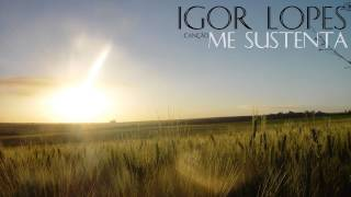 Igor Lopes - Me Sustenta