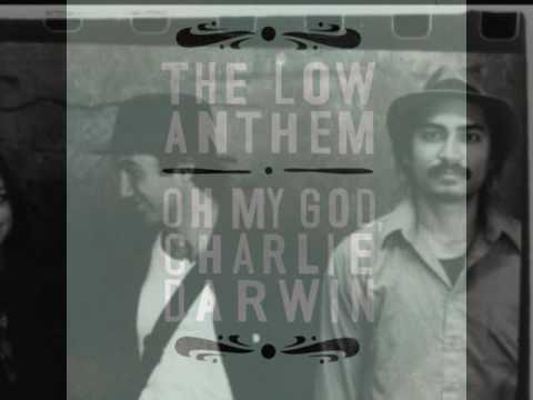 The Low Anthem - Charlie Darwin