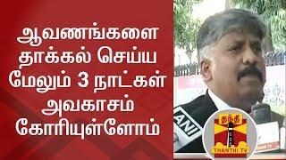 Seeks 3 days of more time to file more Affidavits - Raja Senthoor Pandian, Advocate | Thanthi TV