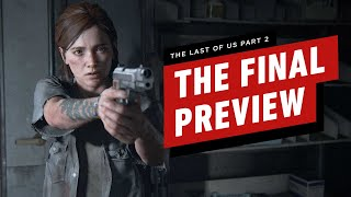 The Last of Us Part 2: The Final Preview (No Story Spoilers)