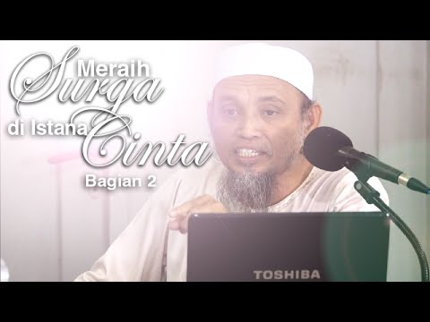 Kajian Muslimah: Meraih Surga di Istana Cinta 2 - Ustadz Ali Ahmad