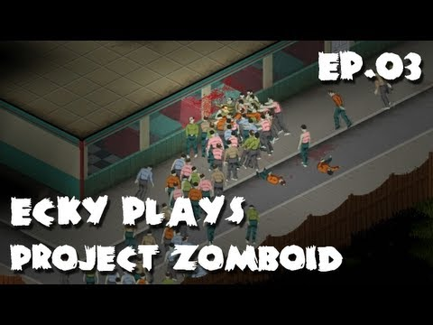 Ecky Plays Project Zomboid | Episode 03 | Supply Run