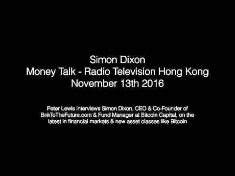 Money Talk Interview with Simon Dixon on Financial Markets & Bitcoin on RTHK