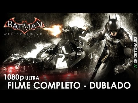 Batman Arkham Knight. FILME. DUBLADO Todas as Cutscenes 1080p Full HD Ultra