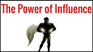 The Power of Influence | The Psychology of Influence