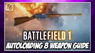 BF1 Weapon Guide & Review - Autoloading 8 | Battlefield 1 Medic Class Weapon