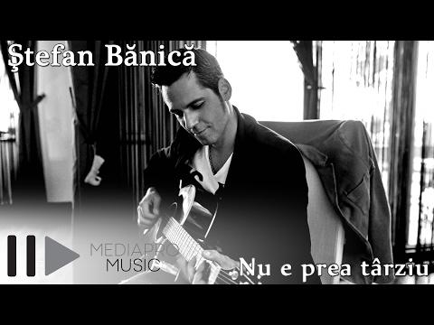 Sonerie telefon » Stefan Banica – Nu e prea tarziu