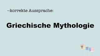 Korrekte Aussprache: Griechische Mythologie