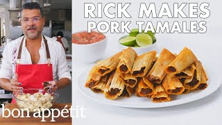 Rick Makes Pork Tamales | From the Test Kitchen | Bon Appétit