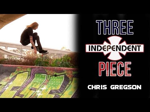Chris Gregson: 3-Piece   Independent Trucks