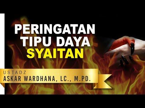Kajian: Ustadz Askar Wardhana, Lc, M.Pd. - Peringatan Tipu daya Syaitan