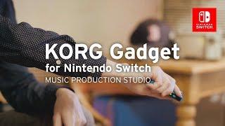 KORG Gadget for Nintendo Switch   PLAY GAMES. MAKE MUSIC.