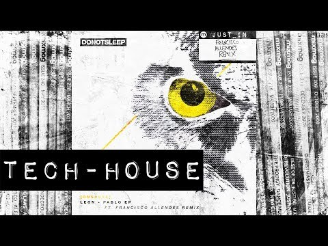 TECH HOUSE: Leon - Pablo (Francisco Allendes Remix) [Do Not Sleep]