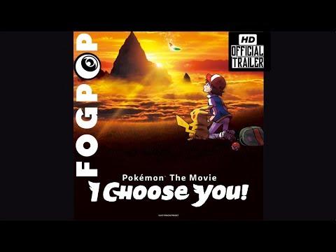 Pokémon The Movie: I Choose You!  - Official HD :90 Trailer - FOGPOP
