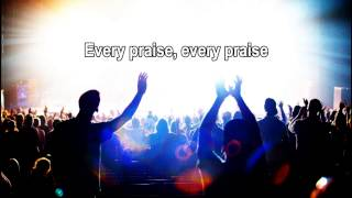 Every Praise - Hezekiah Walker (Best Worship Song with Lyrics)