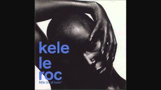 Watch Kele Le Roc Little Bit Of Lovin