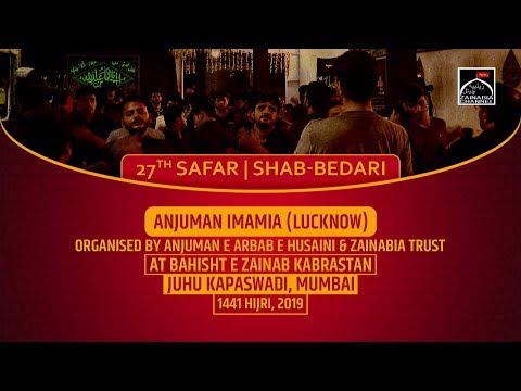 Anjuman Imamia (Lucknow) 27th Safar | Shabbedari at Bahisht e Zainab Juhu Kapaswadi 2019