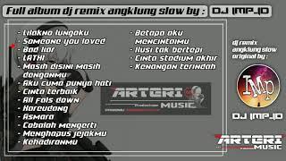 Download lagu DJ REMIX ANGKLUNG SLOW FULL ALBUM ORIGINAL BY DJ IMP ID