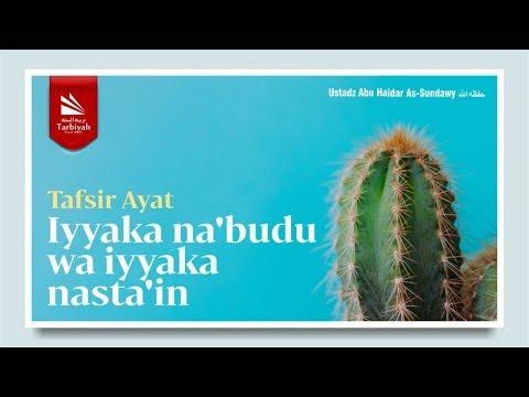 Tafsir Ayat Iyyaka Na'budu wa Iyyaka Nasta'in | Ustadz Abu Haidar As-Sundawy حفظه الله