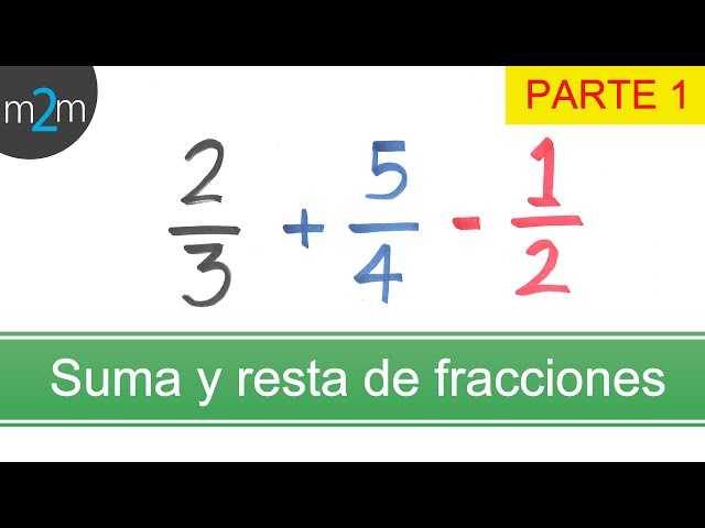P1.Suma y resta de fracciones con diferente denominador. Adding & Subtracting of fractions (unlike)