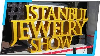 Worldwide Jewelry Show - Turkish Jewellery Bazaar and Gold Exhibition in Istanbul