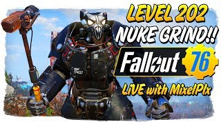 Level 203 - Let's Nuke Grind on the Main!! - No Stream Mon/Tues! - Fallout 76 LIVE🔴