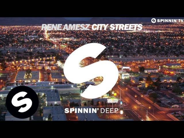 Rene Amesz - City Streets (Original Mix)