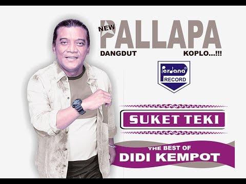 DIDI KEMPOT - SUKET TEKI - NEW PALLAPA