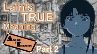 Anime Theory: Lain's TRUE Meaning (Serial Experiments Lain Theory)