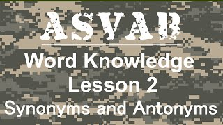 ASVAB Word Knowledge Review - Lesson 2 Synonyms and Antonyms