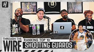 Ranking Top 10 Shooting Guards In The NBA | Through The Wire Podcast
