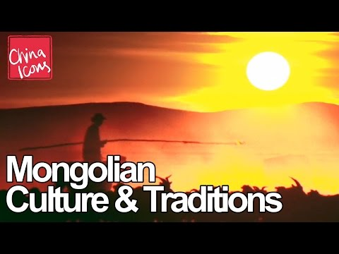 Mongolian Culture & Traditions - a China Icons video