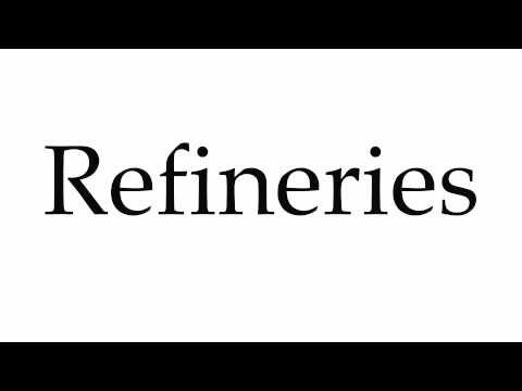 How to Pronounce Refineries