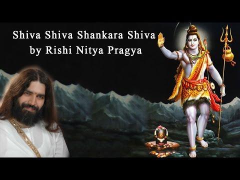 Shiva Shiva Shankara Shiva Rishi Nitya Pragya