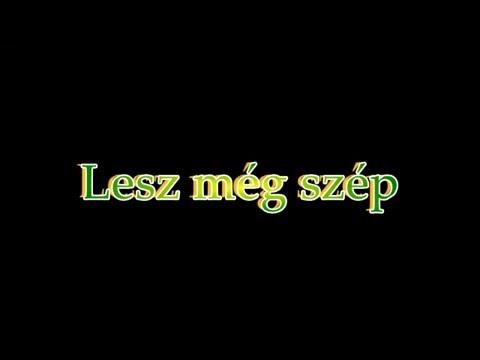 Homonyik Sándor - Lesz Még Szép (lyrics)