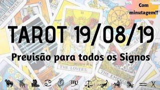 🔮TAROT 19/08/2019 - PREVISÃO PARA TODOS OS SIGNOS