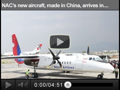 NAC's new aircraft, made in China, arrives in Kathmandu