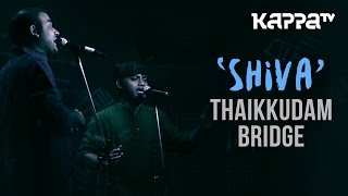 Shiva | Navarasam - Thaikkudam Bridge - Live Sessions - Kappa TV