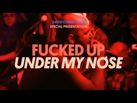 Fucked Up - Under My Nose