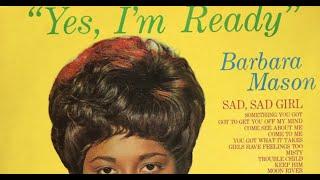 Yes, I'm ready - Barbara Mason