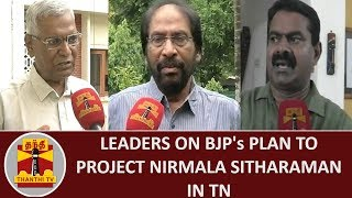 Political Leaders on BJP's Plan to project Nirmala Sitharaman in TN | Thanthi Tv